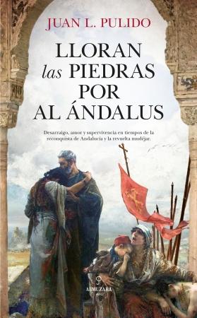 Portada del libro Lloran las piedras por Al Ándalus
