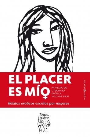 Portada del libro El placer es mío. Relatos eróticos escritos por mujeres