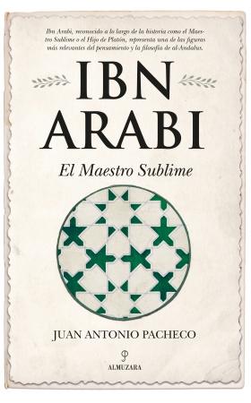 Portada del libro Ibn Arabi. El Maestro Sublime