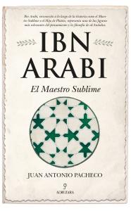 Ibn Arabi. El Maestro Sublime