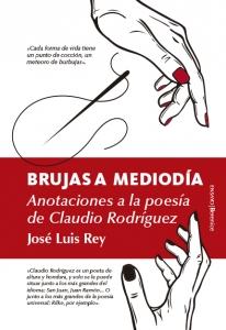 Brujas a mediodía. Anotaciones a la poesía de Claudio Rodríguez