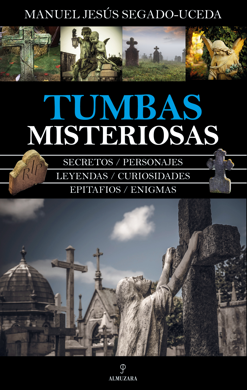 Resultado de imagen de tumbas misteriosas manuel jesus