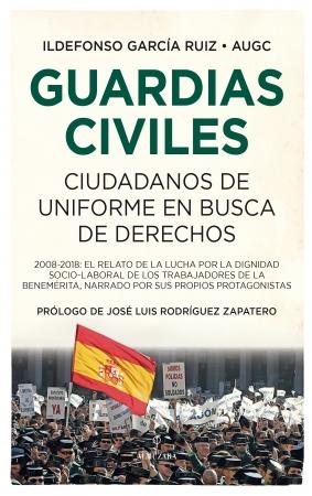 Portada del libro Guardias civiles, ciudadanos de uniforme en busca de derechos