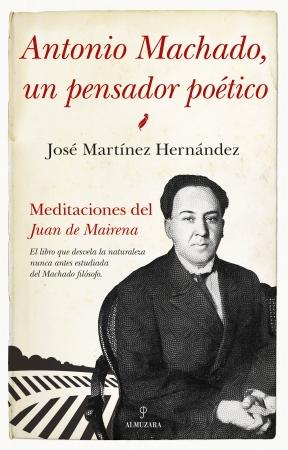 Portada del libro Antonio Machado, un pensador poético