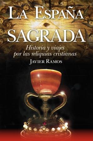 Portada del libro La España Sagrada. Historia y viajes por las reliquias cristianas