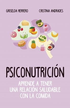 Portada del libro Psiconutrición. Aprende a tener una relación saludable con la comida