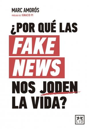 Portada del libro ¿Por qué las fake news nos joden la vida?