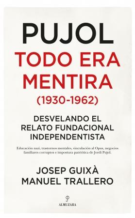 Portada del libro Pujol: todo era mentira (1930-1962)