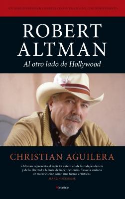 Robert Altman. Al otro lado de Hollywood