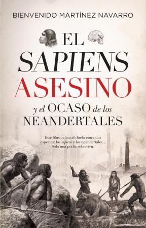 Portada del libro El sapiens asesino y el ocaso de los neandertales