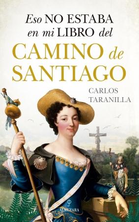 Portada del libro Eso no estaba en mi libro del Camino de Santiago