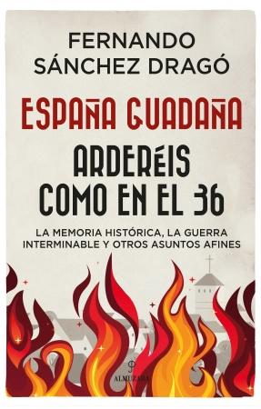 Portada del libro España guadaña. Arderéis como en el 36