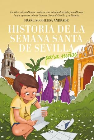 Portada del libro Historia de la Semana Santa de Sevilla para niños