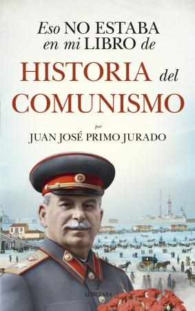 Portada del libro Eso no estaba en mi libro de historia del Comunismo