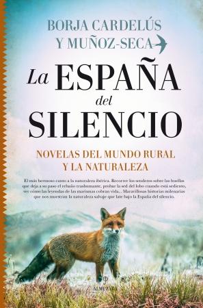 Portada del libro La España del silencio. Novelas del mundo rural y la naturaleza
