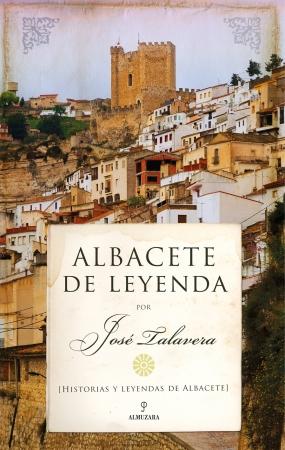 Portada del libro Albacete de leyenda