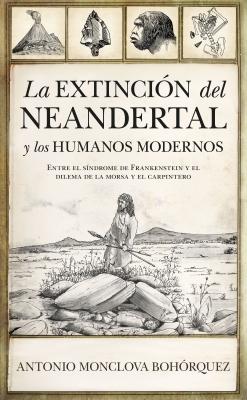 La extinción del neandertal y los humanos modernos