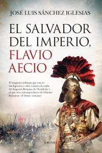 El salvador del Imperio, Flavio Aecio