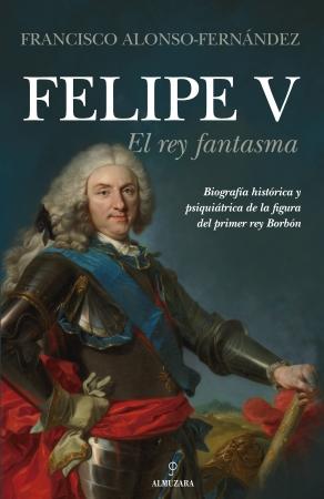 Portada del libro Felipe V. El rey fantasma