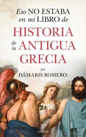 Portada del libro Eso no estaba en mi libro de historia de la antigua Grecia