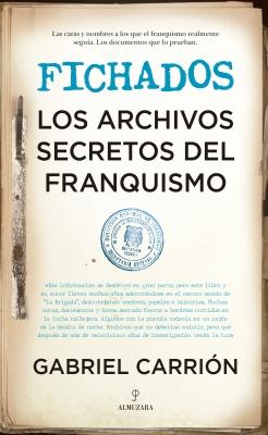 Fichados. Los archivos secretos del franquismo