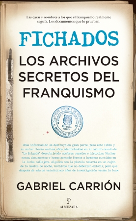 Portada del libro Fichados. Los archivos secretos del franquismo