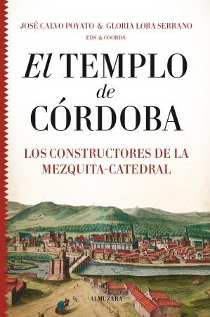 Portada del libro El Templo de Córdoba. Los constructores de la Mezquita-Catedral