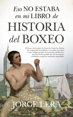 Portada del libro Eso no estaba en mi libro de historia del boxeo