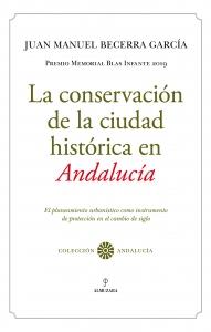 La conservación de la ciudad histórica en Andalucía