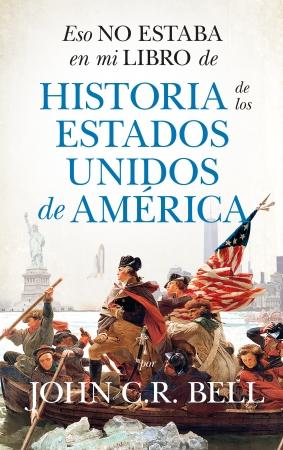 Portada del libro Eso no estaba en mi libro de historia de los Estados Unidos de América
