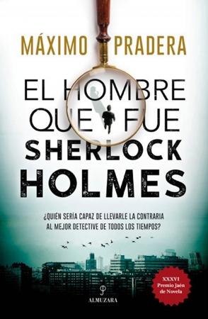 Portada del libro El hombre que fue Sherlock Holmes