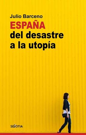 Portada del libro España del desastre a la utopía