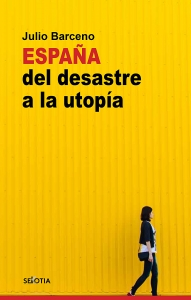 España del desastre a la utopía
