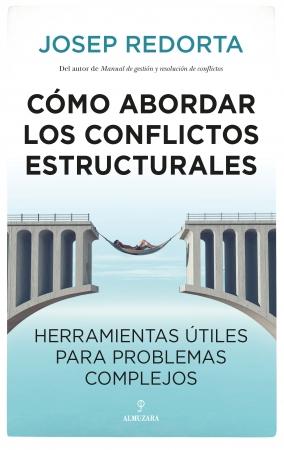 Portada del libro Cómo abordar los conflictos estructurales