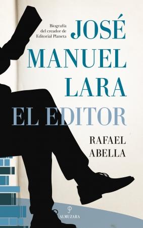 Portada del libro José Manuel Lara, el editor