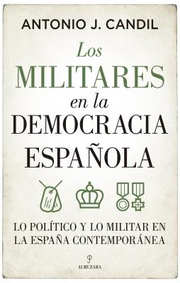 Los militares en la democracia española