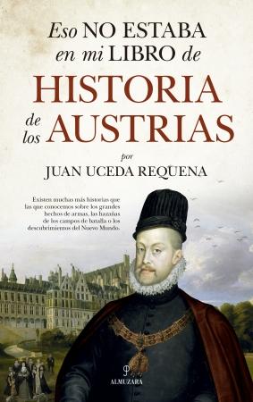 Portada del libro Eso no estaba en mi libro de historia de los Austrias