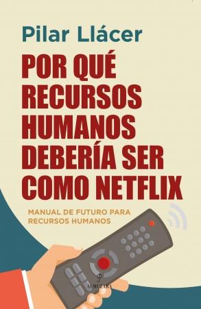 Portada del libro Por qué Recursos Humanos debería ser como Netflix