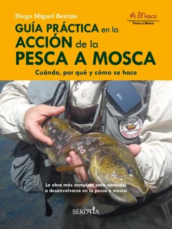 Portada del libro Guía práctica en la acción de la pesca a mosca