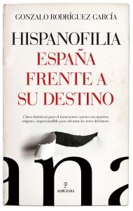 Hispanofilia. España frente a su destino
