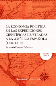 La economía política en las expediciones ilustradas a la América española (1734-1810).