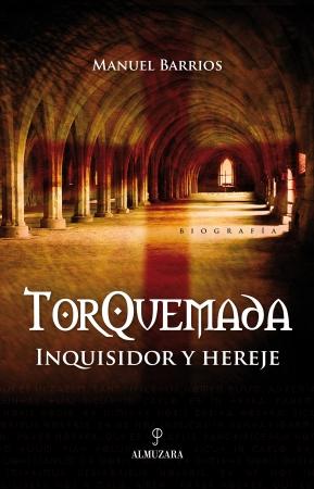 Portada del libro Torquemada. Inquisidor y hereje