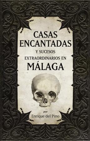 Portada del libro Casas encantadas y sucesos extraordinarios en Málaga