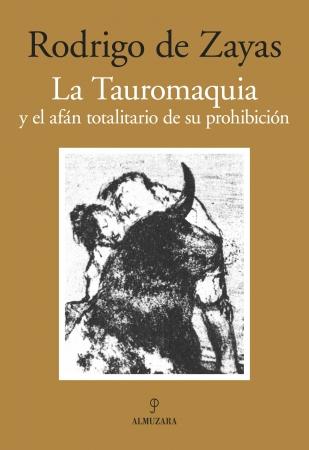 Portada del libro La Tauromaquia y el afán totalitario de su prohibición