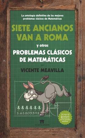 Portada del libro Siete ancianos van a Roma y otros problemas clásicos de matemáticas