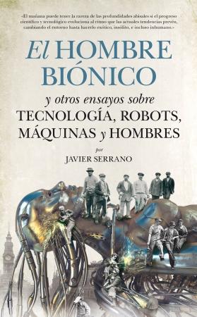 Portada del libro El hombre biónico y otros ensayos sobre tecnología, robots, máquinas y hombres