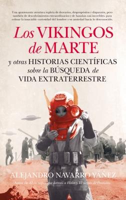 Los vikingos de Marte y otras historias científicas sobre la búsqueda de vida extraterrestre