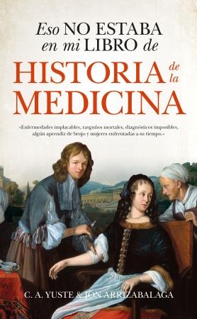 Portada del libro Eso no estaba en mi libro de Historia de la Medicina