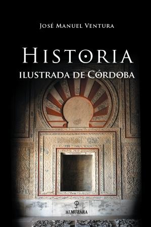 Portada del libro Historia Ilustrada de Córdoba