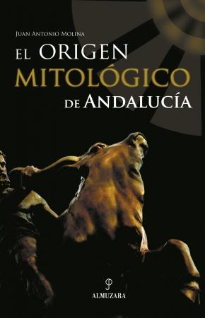 Portada del libro El origen mitológico de Andalucía